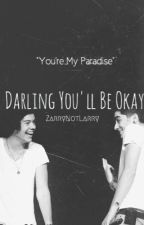 Darling, You'll Be Okay (z.s) by ZarryNotLarry