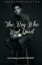 The Boy Who Kept Quiet [On hold] by vanillaterror