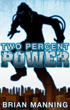 Two Percent Power by EvilTwinBrian