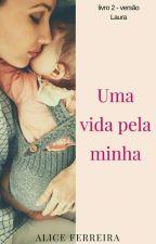 02. Uma Vida Pela Minha - Versão Laura by LyuhAmorim