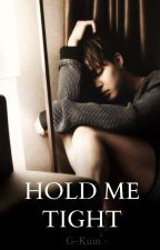 Hold Me Tight ♡ by G-Kuin