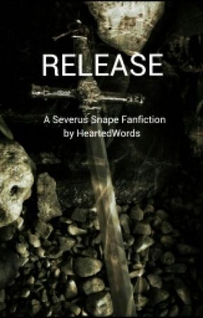 RELEASE - A Severus Snape Fanfiction by HeartedWords
