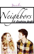 Neighbors ❥ Brabrina by stilesxmendes