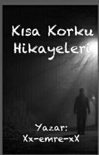 - Kısa Korku Hikayeleri - by Xx-emre-xX