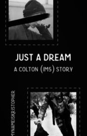 just a dream ≫ Colton - IM5 by mynameiskristopher