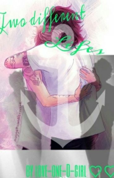 Two different Lifes || a larry stylinson lovestory