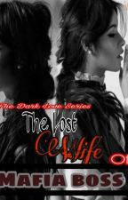 The Dark Love Series#1 : Lost Wife of a Mafia Boss by withdis
