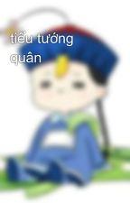 tiểu tướng quân by thienbang