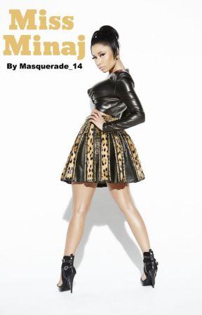 Miss Minaj (Nicki Minaj Fan Fiction) by Masquerade_14