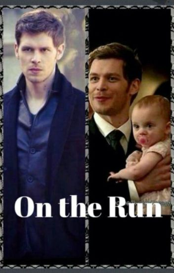 On The Run (Klaus/Hope Mikaelson)