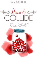 Hearts Collide (One Shot) by AyamiLu
