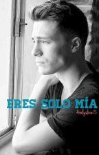 eres solo mia||colton haynes||(TERMINADA) by arelyslove15