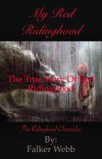 My Red Ridinghood *The Ridinghood Chronicles*{Wattys2015} by Bowties_r_awsom