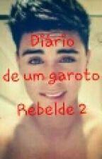 Diario de um garoto rebelde 2 by Lidih_Doritos