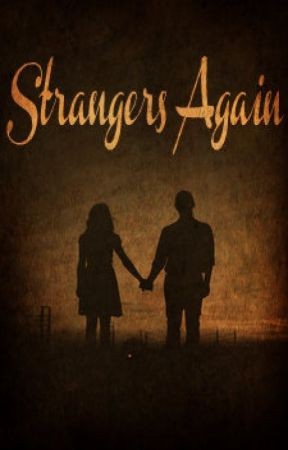 Strangers Again by treesesss