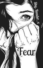 Fear. by shy_reader_x