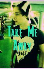 Take Me Away (Luke hemmings FANFIC) by obsessiveluke