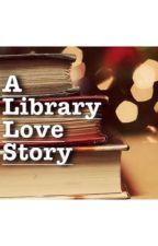 A Library Love Story by VLScarlett