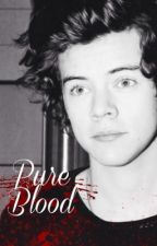 Pure Blood   (One Direction - Vampire Fan Fiction) by MyWriterUniverse