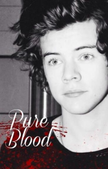 Pure Blood   (One Direction - Vampire Fan Fiction)