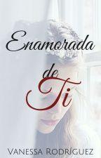 Enamorada de Ti © by Vanessa174444