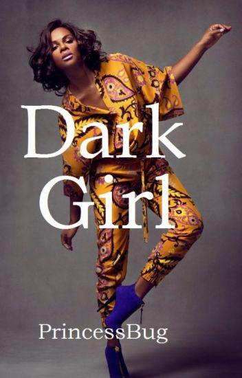 Dark Girl (BWWM)