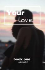 Your Love [HS & JN] by xgetweird
