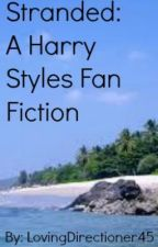 Stranded: A Harry Styles Fan Fiction by AbstractLouis