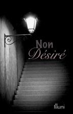 Non désiré ✔ by Illuni