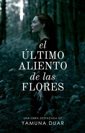 El último aliento de las flores © by YamunaDuar