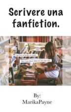 -Come scrivere una FanFiction- by MarikaPayne