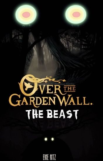 Over The Garden Wall: The Beast