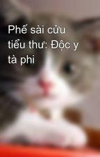 Phế sài cửu tiểu thư: Độc y tà phi  by mew_ngoc_th2405