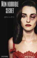 Mon horrible secret. réécriture by Marionbrs