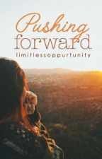 Pushing Forward (Sequel to An Unlikely Duo) by limitlessopportunity