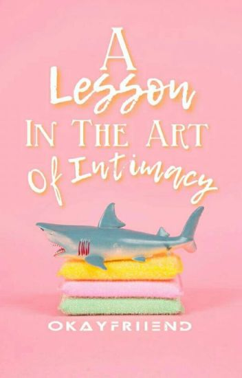 A Lesson In The Art Of Intimacy