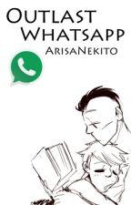 Outlast WhatsApp© by arisajensen