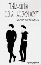 ❝ Hate Or Love?❞ ➢ Larry Text by LarryJStylinson