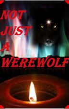 Not Just A Werewolf by Anonymous9