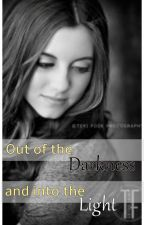 Out of the Darkness and Into the Light|#Wattys2016 by ElisabethWalters