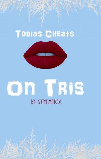 Tobias Cheats On Tris