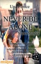Never be Alone|| Shawn Mendes by una_fenice