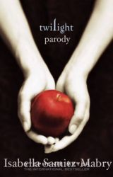 Twilight: A Parody by IsabellaSamitz-Mabry