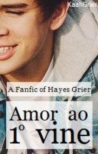 Amor ao 1° vine {h.g} by KaahGrier