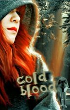 Cold Blood  (Completed) by nerdinspects