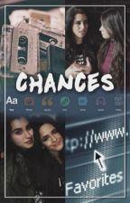 Chances (Camren/Norminah) by jaurebellion