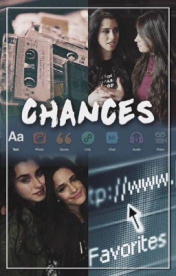Chances (Camren/Norminah)