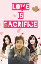Love is Sacrifice (♥KHUNFANY♥) by Im_MissC
