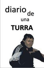 Diario de una turra by argentinapadre