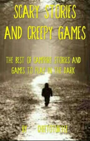 Scary Stories and Games by SaltyWheatThin